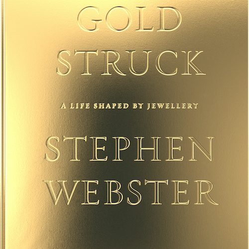 goldstruck a life shaped by jewellery av stephen webster